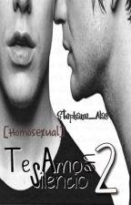 Te amo en silencio 2 [Homosexual] by Stephanie_Alas