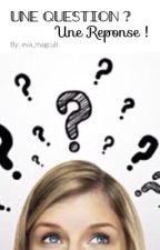 Une question ? Une réponse. by eva_magcult