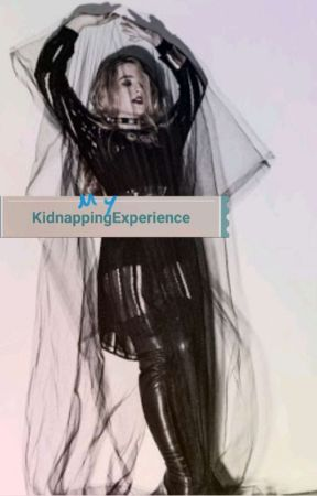 My Kidnapping Experience by AB1517