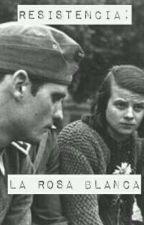 Resistencia: La Rosa Blanca [Pausada] by LifesAPaper