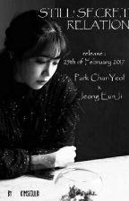Still' Secret Relation  -CHANJI- (Chanyeol x Eunji)✔ by KimSeoulBi