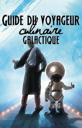 Guide du voyageur (culinaire) galactique by Neronel