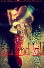 Kill And Kill by Balqishaifaneverspam