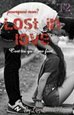 Lost In Love  Tome2   by LamLove237