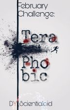 February Challenge: Teraphobic by DY_Scientialoid