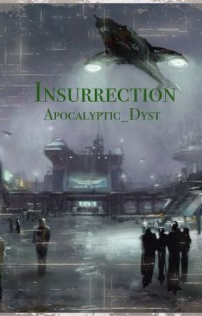 Insurrection (Dystopian) by -One_Of_A_Kind-