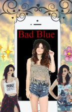 Bad Blue by ManonCestMoiLanonyme