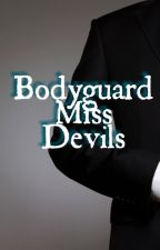 Bodyguard Miss Devils by syeirara