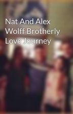 Nat And Alex Wolff Brotherly Love Journey by MayHeronalizes
