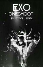 EXO Oneshoot  by byeoljjang