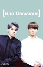 Bad Decisions [Jikook] by MariaHotakuBTSGRANDE
