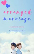 Arranged Marriage - Jinkook by DiscordInParadise
