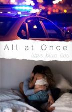 All at Once (#wattys2016) by little_blue_lies