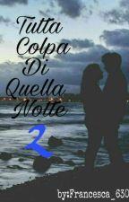 Tutta Colpa Di Quella Notte 2 by Francesca_pitzalis
