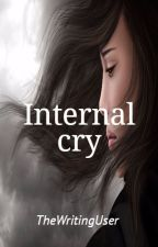 Internal cry by TheWritingUser