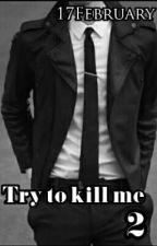 Try to kill me. 2. Игра на выживание by 17February