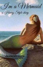 I'm a Mermaid ~ Harry Styles & túParte Uno.- En edición. by JavieraIvonne