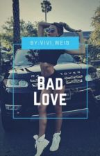 Bad Love by vivi_weis