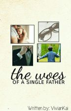 The Woes Of A Single Father by Vivian_Kai