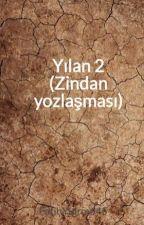 Yılan 2 (Zindan yozlaşması) by FatihYldrm645