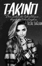 TAKINTI by Iclal_Saglam