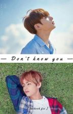 Don't know you - taekook by ndaanyoo