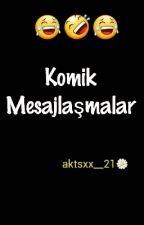 En Komik Mesajlar??? by aktsxx__21