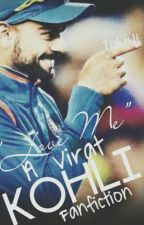 Love Me- A Virat Kohli FanFicton (Slow Updates) by Tia_Rocks