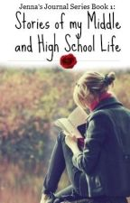 Jenna's Journal Series Book 1: Stories of My Middle and High School Life by AspiringAuthor19
