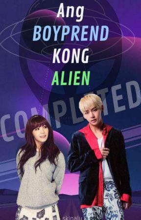 """👽""""Ang Boypren Kong Alien""""👽 by Bibi_Suga"""