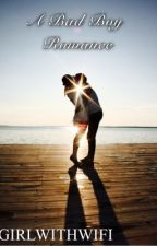 A Bad Boy Romance by girlwithwifi