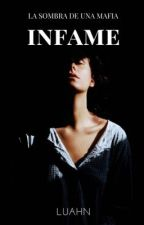 INFAME by 10Luahn12