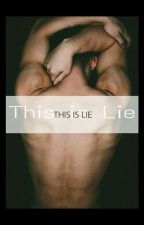 This Is Lie. by black_heart9009