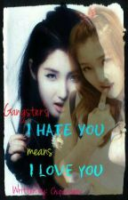 """Gangster's """"I Hate You"""" by chuporybeer"""