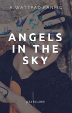Angels In The Sky ➹ MYG by LoverOfPies