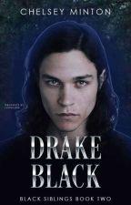 Drake Black ✔ by scarletraven23