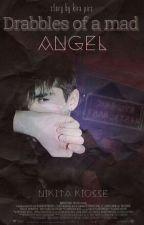 """Drabbles of a Mad Angel""/Nikita Kiosse  by KIRAPIRS3003"