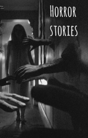 Horror Stories by Rxmixv