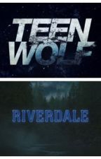 A supernatural twist (Riverdale and Teen Wolf crossover) by dheufrb