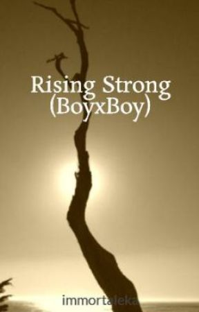 Rising Strong (BoyxBoy) by immortaleka