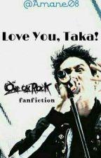 Love You, Taka! by Amane08