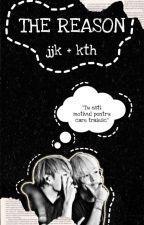 The Reason    jjk + kth  by Jikook666