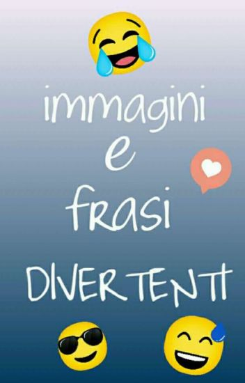 Frasi E Immagini Divertenti Wattpad