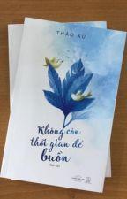 KHÔNG CÒN THỜI GIAN ĐỂ BUỒN by AnhTh7580