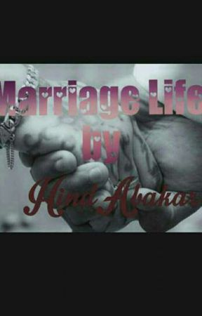 Marriage life by HindAbakar