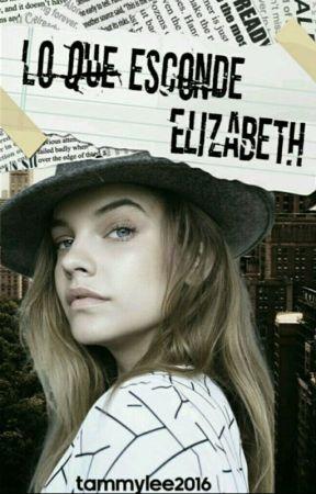 Lo que esconde Elizabeth by tammylee2016