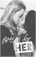 Better for her |girlxgirl - czech story| by adele_beale