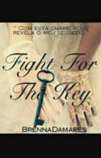 Fight For The Key by BrennaDamares