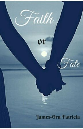 Faith Or Fate by Mz_Patty_Perrie