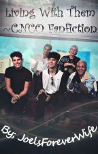 Living with them~CNCO fanfiction by JoelsForeverWife